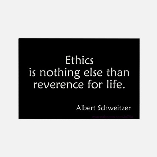 Ethics Reverence Life Schweitzer Rectangle Magnet