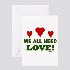 We All Need Love Greeting Card