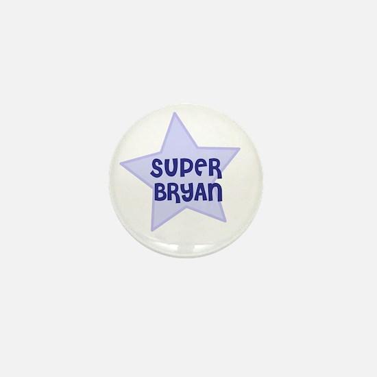 Super Bryan Mini Button