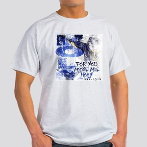 You Alone Are Holy Light T-Shirt