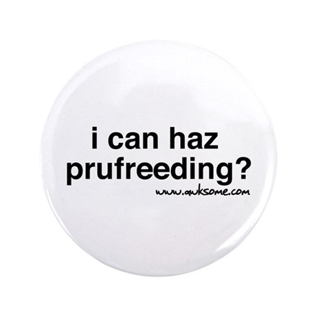 """""""i can haz..."""" 3.5"""" Button"""