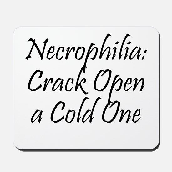 Necrophilia: Crack Open a cold one! Mousepad