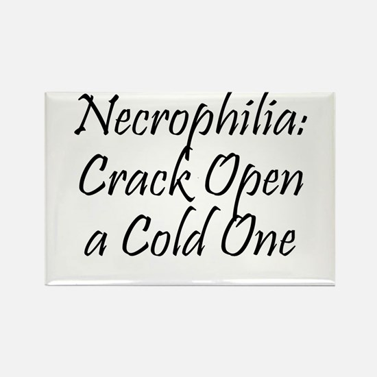 Necrophilia: Crack Open a cold one! Rectangle Magn