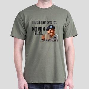 Army No coffee yet Dark T-Shirt