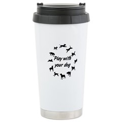 Play With Your Dog 3 Stainless Steel Travel Mug