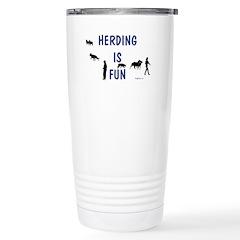 Herding is Fun Stainless Steel Travel Mug