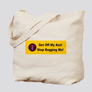 Get Off My Ass! Stop Bugging Tote Bag