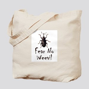 Fear No Weevil Tote Bag