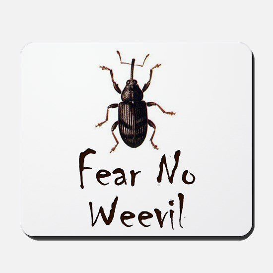 Fear No Weevil Mousepad