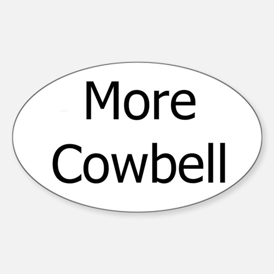 More Cowbell Sticker (Oval)