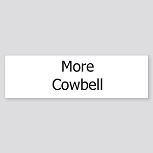 More Cowbell Sticker (Bumper)