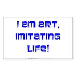 I am art Rectangle Sticker