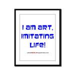 I am art Framed Panel Print