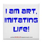 I am art Tile Coaster