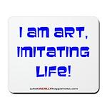 I am art Mousepad