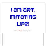 I am art Yard Sign