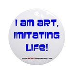 I am art Ornament (Round)