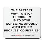ENDING TERRORISM Mousepad