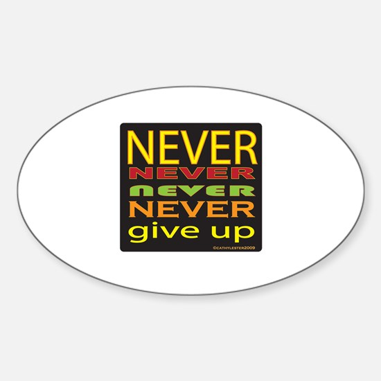 Never Give Up Oval Decal