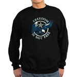 Freedom Is Not Free Sweatshirt (dark)