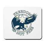 Freedom Is Not Free Mousepad