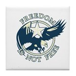 Freedom Is Not Free Tile Coaster