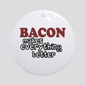 Bacon Makes Everything Better Ornament (Round)