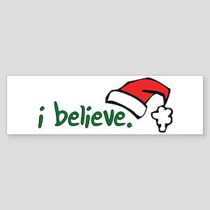 i believe. Bumper Sticker