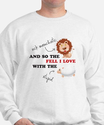 And so the Lion fell in love Sweatshirt