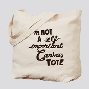 I'm Not a Self-Important Tote Bag