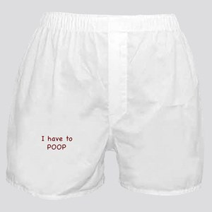 I Have to Poop 1 Boxer Shorts