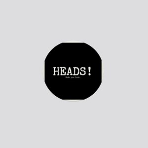 Heads! Made You Look Mini Button