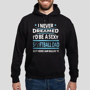 I'd Be A Softball Dad T Shirt Sweatshirt