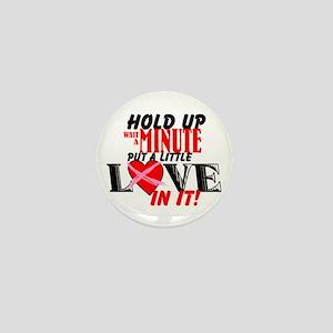 Put A Little Love In It Mini Button