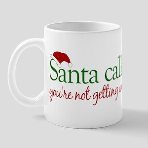 Santa Called Mug