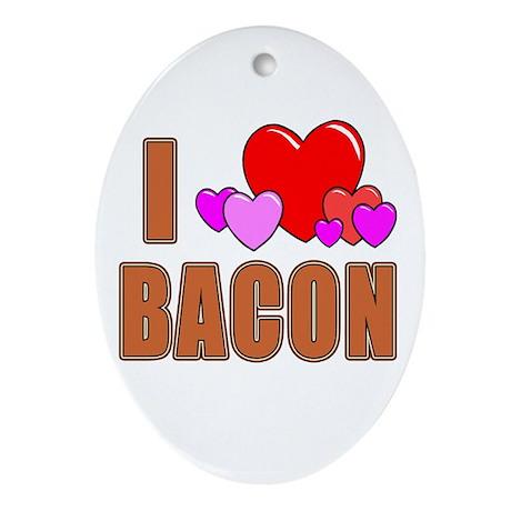 I Love Bacon Oval Ornament