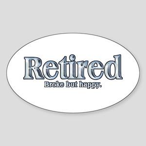 Retired: Broke But Happy Oval Sticker