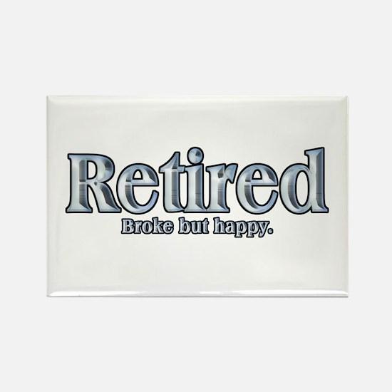 Retired: Broke But Happy Rectangle Magnet