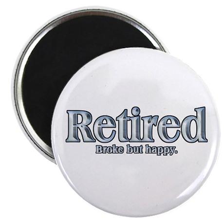 "Retired: Broke But Happy 2.25"" Magnet (100 pack)"
