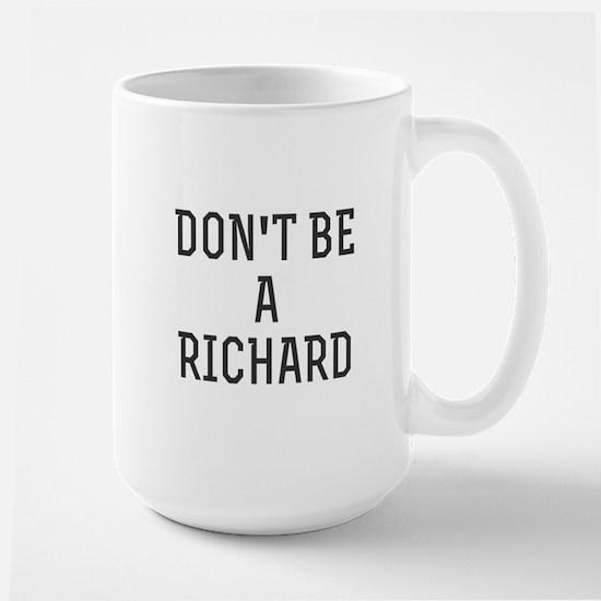 Don't Be a Richard (Dick) Mugs