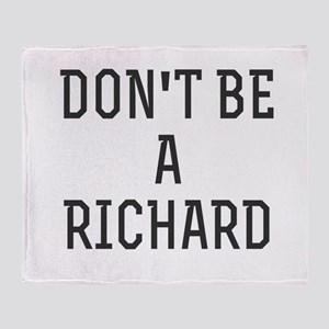 Don't Be a Richard (Dick) Throw Blanket