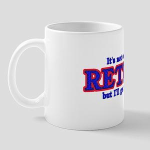 Not Easy Being Retired Coffee Mug