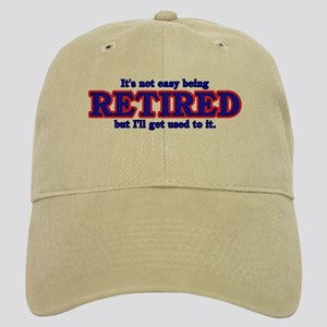 Not Easy Being Retired Cap