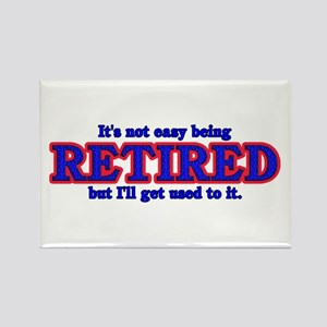 Not Easy Being Retired Rectangle Magnet