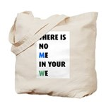 There is no me in your we Tote Bag