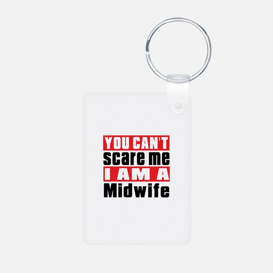 You Can Not Scare Me Midwi Aluminum Photo Keychain