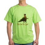 Kill a tree for Christ Green T-Shirt