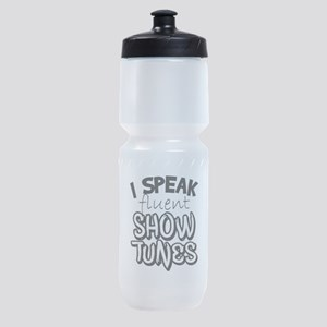 I Speak Fluent Show Tunes Sports Bottle