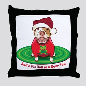 And a Pit Bull in a Bear Tee Throw Pillow