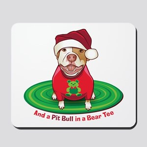 And a Pit Bull in a Bear Tee Mousepad